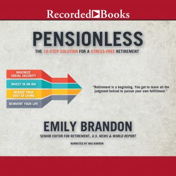 Pensionless: The 10-Step Solution for a Stress-Free Retirement, Emily Brandon