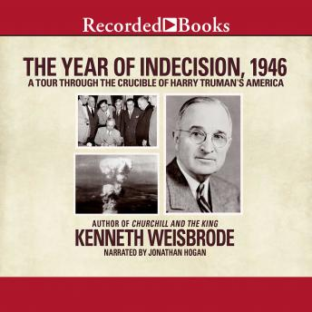 Download Year of Indecision, 1946: A Tour Through the Crucible of Harry Truman's America by Kenneth Weisbrode