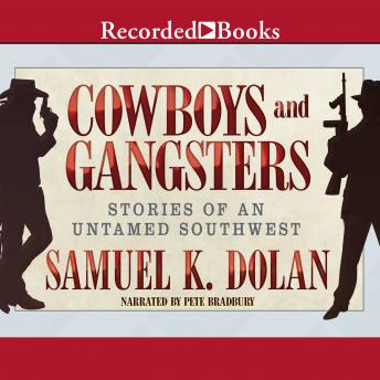 Cowboys and Gangsters: Stories of an Untamed Southwest, Samuel K. Dolan