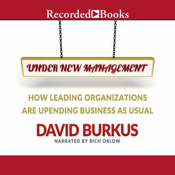 Under New Management: How Leading Organizations Are Upending Business as Usual, David Burkus