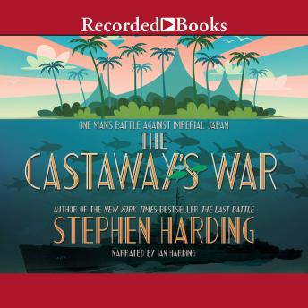Download Castaway's War: One Man's Battle Against Imperial Japan by Stephen Harding