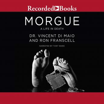 Morgue: A Life in Death, Vincent DiMaio, Ron Franscell