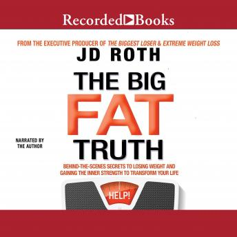 Big Fat Truth: The Behind-the-scenes Secret to Weight Loss details