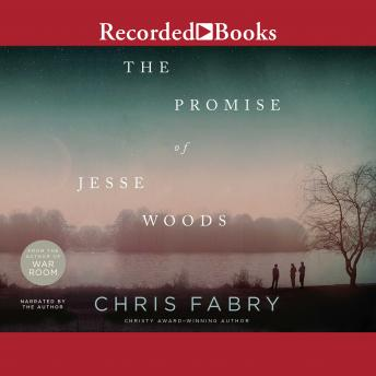 Promise of Jesse Woods, Chris Fabry