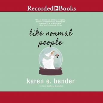 Like Normal People, Karen E. Bender