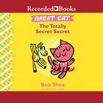 Ballet Cat: The Totally Secret Secret