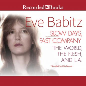 Slow Days, Fast Company: The World, The Flesh, and L.A., Eve Babitz