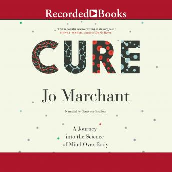 Cure: A Journey into the Science of Mind Over Body sample.