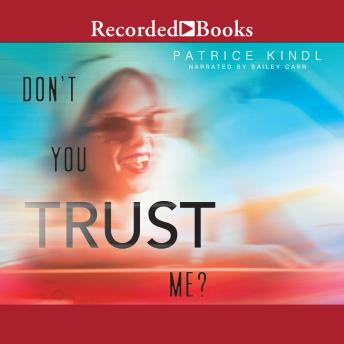 Don't You Trust Me?, Patrice Kindl