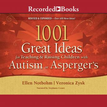 1001 Great Ideas for Teaching and Raising Children with Autism or Asperger's, Veronica Zysk, Ellen Notbohm