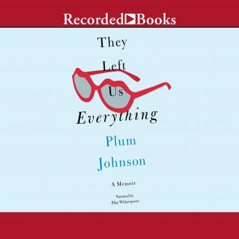 Download They Left Us Everything: A Memoir by Plum Johnson