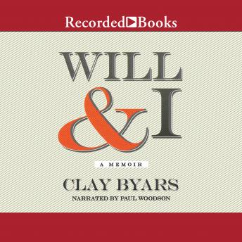 Will & I: A Memoir, Clay Byars