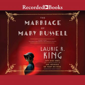 Marriage of Mary Russell: A short story featuring Mary Russell and Sherlock Holmes, Laurie R. King
