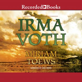 Irma Voth: A Novel, Miriam Toews