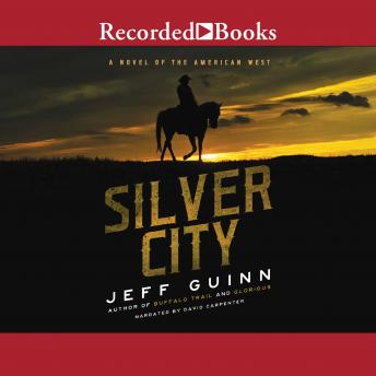 Silver City: A Novel of the American West, Jeff Guinn