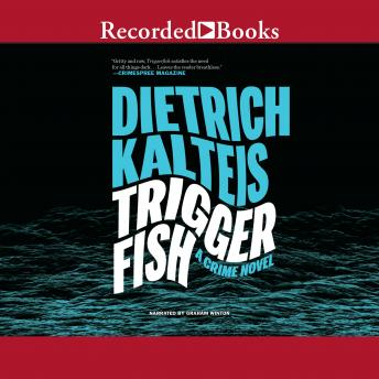 Triggerfish: A Crime Novel, Dietrich Kalteis