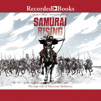 Samurai Rising: The Epic Life of Minamoto Yoshitsune, Pamela S. Turner