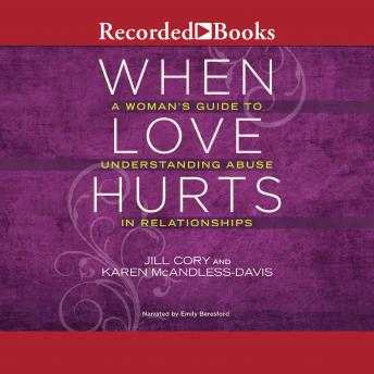 When Love Hurts: A Woman's Guide to Understanding Abuse in Relationships, Karen McAndless-Davis, Jill Cory, Lundy Bancroft