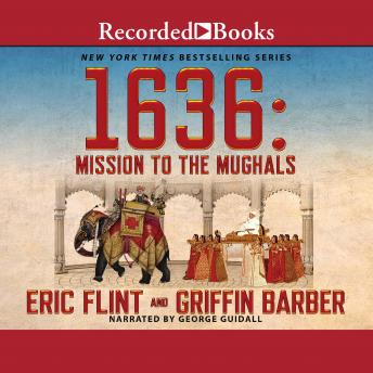 Download 1636: Mission to the Mughals by Eric Flint, Griffin Barber