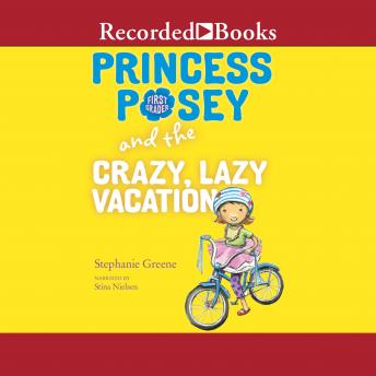 Princess Posey and the Crazy, Lazy Vacation, Stephanie Greene