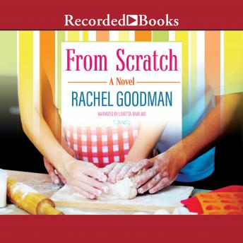 From Scratch, Rachel Goodman