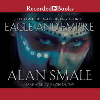 Eagle and Empire, Alan Smale