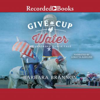 Give a Cup of Water: A Texas Tale, Kay L. Ellington, Barbara A. Brannon