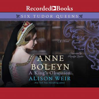 Anne Boleyn, A King's Obsession, Alison Weir