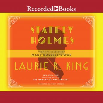 Stately Holmes, Laurie R. King