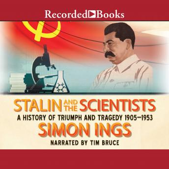 Download Stalin and the Scientists: A History of Triumph and Tragedy, 1905-1953 by Simon Ings