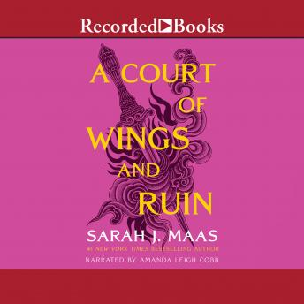 Court of Wings and Ruin, Sarah J. Maas