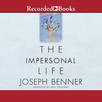 Impersonal Life: The Classic of Self-Realization, Joseph Benner