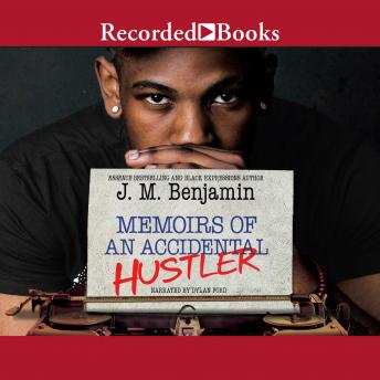 Memoirs of an Accidental Hustler, J.M. Benjamin