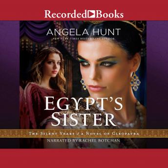 Egypt's Sister: A Novel of Cleopatra, Angela Hunt