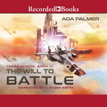 Will to Battle, Ada Palmer