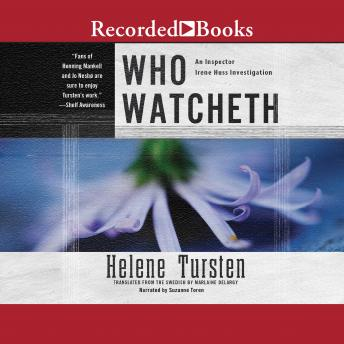 Who Watcheth, Helene Tursten