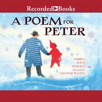 Poem for Peter: The Story of Ezra Jack Keats and the Creation of the Snowy Day, Andrea Davis Pinkney