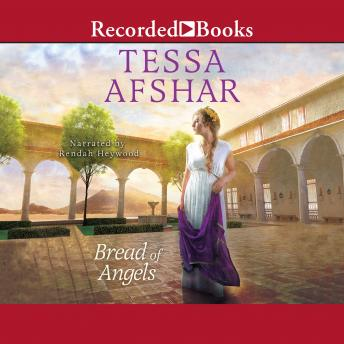 Bread of Angels, Tessa Afshar
