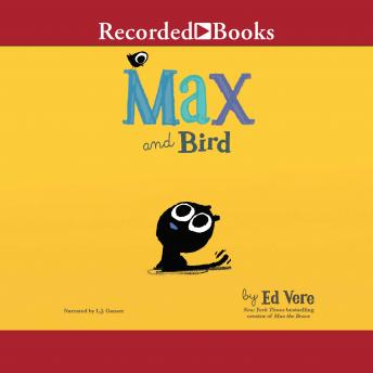 Max and Bird, Ed Vere