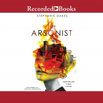 Arsonist, Stephanie Oakes
