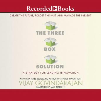 Three-Box Solution: A Strategy for Leading Innovation, Vijay Govindarajan