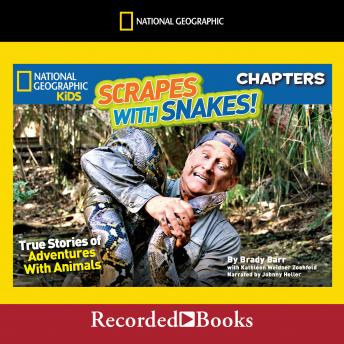 National Geographic Kids Chapters: Scrapes With Snakes: True Stories of Adventures with Animals sample.