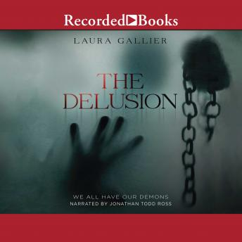 Delusion: We All Have Our Demons, Laura Gallier