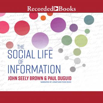 Social Life of Information (Updated, with a New Preface-Revised), Paul Duguid, John Seely Brown