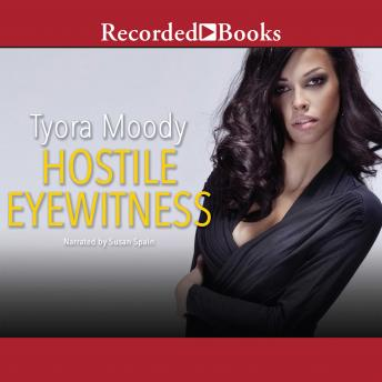 Hostile Eyewitness: Serena Manchester Series Book One, Tyora Moody