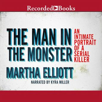 Download Man in the Monster: Inside the Mind of a Serial Killer by Martha Elliott