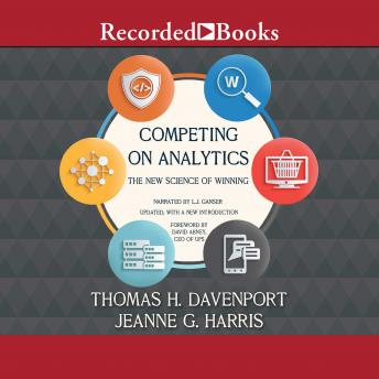 Competing on Analytics: The New Science of Winning, Jeanne Harris, Thomas H. Davenport