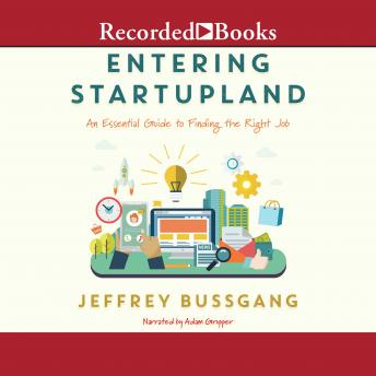 Entering Startupland: An Essential Guide to Finding the Right Job sample.
