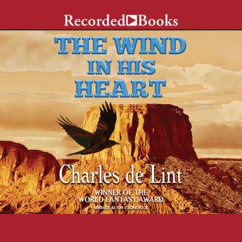 Wind in His Heart, Charles De Lint
