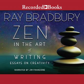 Zen in the Art of Writing, Ray D. Bradbury